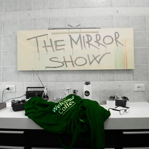 The Mirror Show