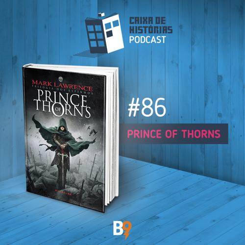 Caixa de Histórias 86 - Prince of Thorns