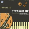 Tribute to Straight Up Recordings - Stick to the Groove