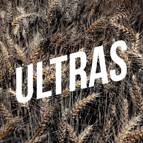 ULTRAS - You've A Foul Mouth John Barleycorn
