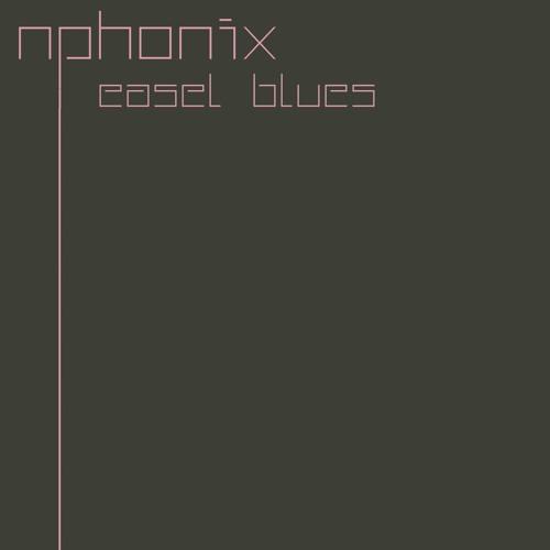 Nphonix - Easel Blues feat. Talaam Acey