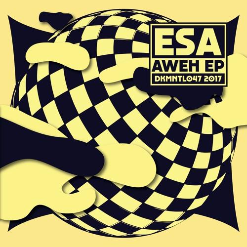 DKMNTL047 // Esa - Aweh EP