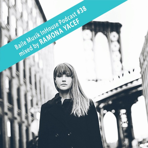 Baile Musik InHouse Podcast 038 Mixed By Ramona Yacef