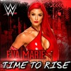 WWE-Time To Rise(Eva Marie)Theme Song
