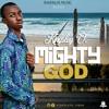 kingsley O - Mighty God