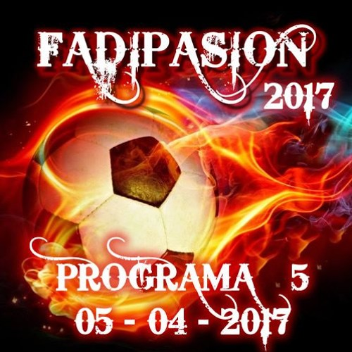 Programa Nº 5 - 2017 - Fadipasion Radio