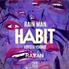 Rain Man ft. Krysta Youngs - Habit (Rayyan Remix)