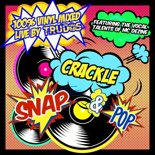 Snap Crackle & Pop - Mixed Live by Trudos Ft. MC Dezine (Free Download)