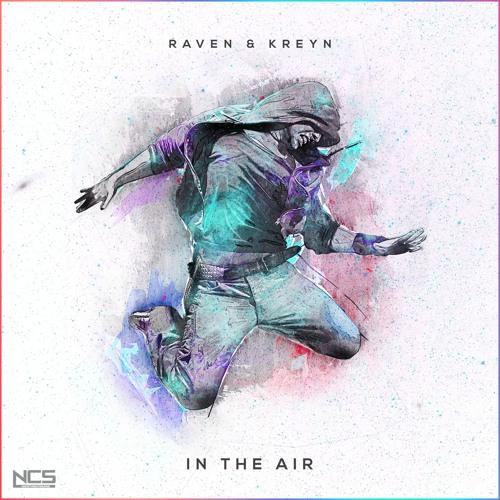 Raven & Kreyn - In The Air [NCS Release]