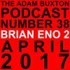 EP 38   BRIAN ENO PART TWO