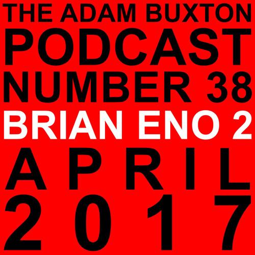 EP.38 - BRIAN ENO PART TWO