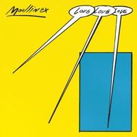 Moullinex - Love Love Love
