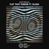 SMiTHMUSiX - Flip That Pigeon ft. Dlush