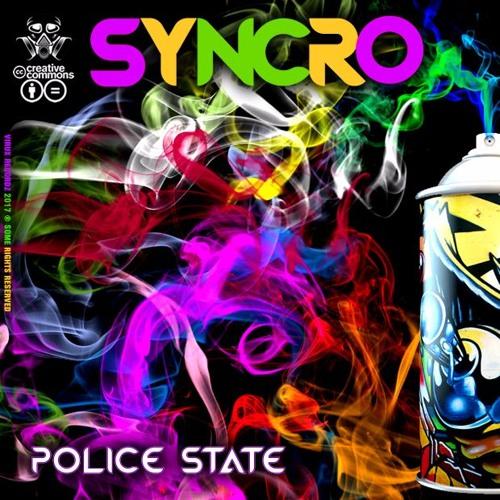 Syncro ✧ Police State (Original Mix)