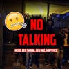 NO TALKING - Melo, Beo Smook, Ceo Moc & Mopstick