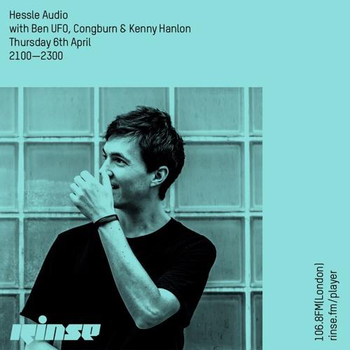 Rinse FM Podcast - Hessle Audio w/ Ben UFO, Cong Burn & Kenny Hanlon - 6th April 2017