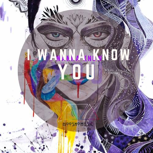 Moosho - I Wanna Know You
