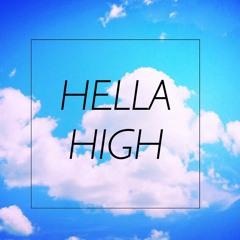 Hella High [Prod. Alpha Rho*DanDaChef]