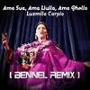 Luzmila Carpio -Ama Sua, Ama Llulla, Ama Qhella (Bennel Remix)
