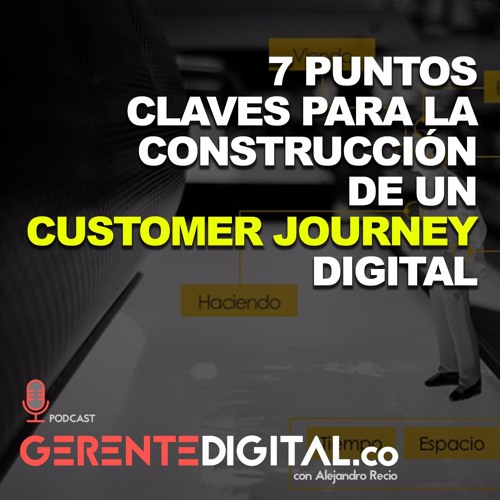 7 puntos claves para la construcción de un Customer Journey Digital
