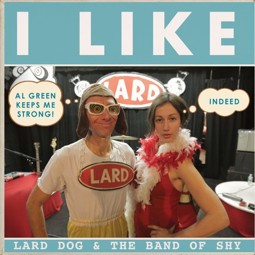 SONG OF THE MONTH by Lard Dog & The Band of Shy