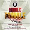 The Double Trouble Mixxtape 2017 Volume 14