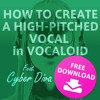 How to create a Galantis-like high-pitched vocal in VOCALOID4 - Step 1. CYBER DIVA + Brightness