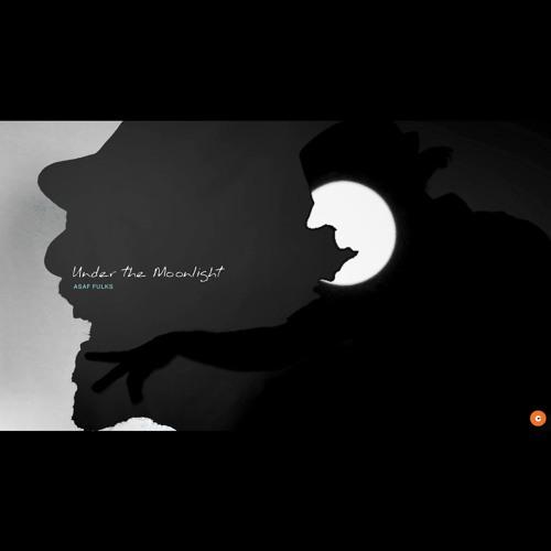 Asaf Fulks - UNDER THE MOONLIGHT