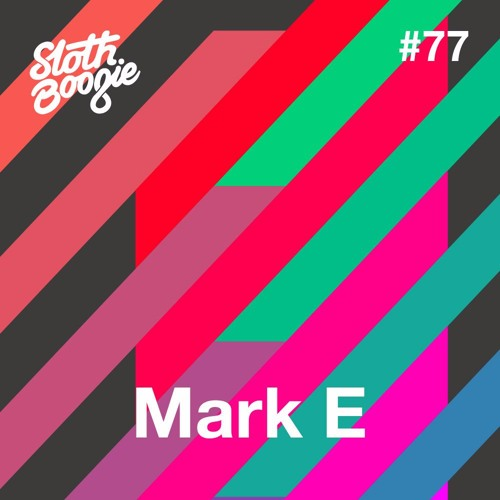 SlothBoogie Guestmix #77 - Mark E