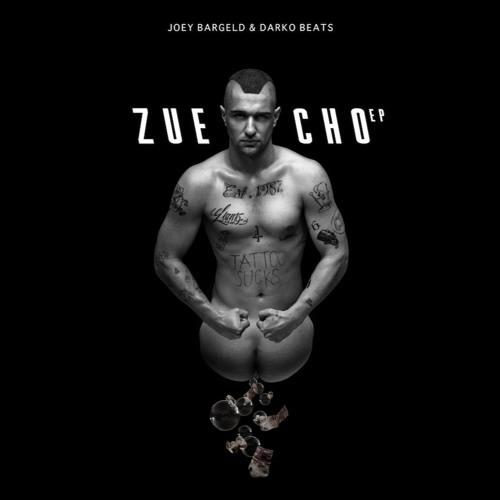 JOEY BARGELD – ZUECHO EP