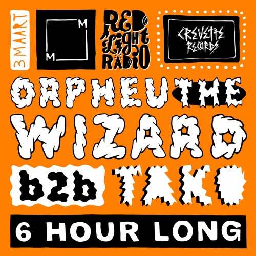 Orpheu The Wizard B2B Tako - 6 Hours - CREVETTE RECORDS