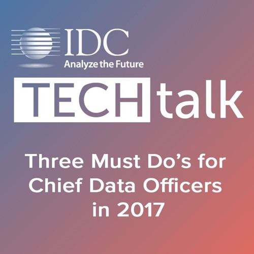 Episode #3 - Three Must Do's for Chief Data Officers in 2017