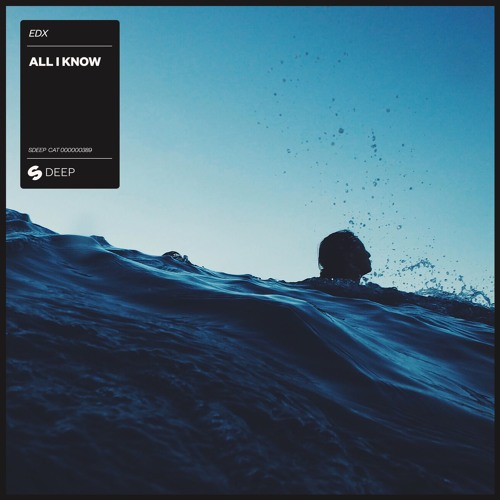 EDX - All I Know [OUT NOW]