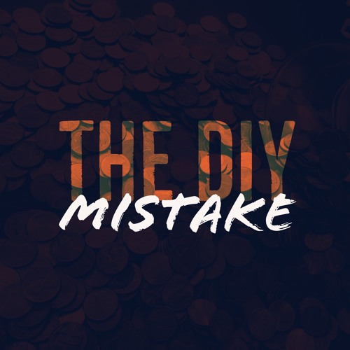 The Do-It-Yourself Mistake