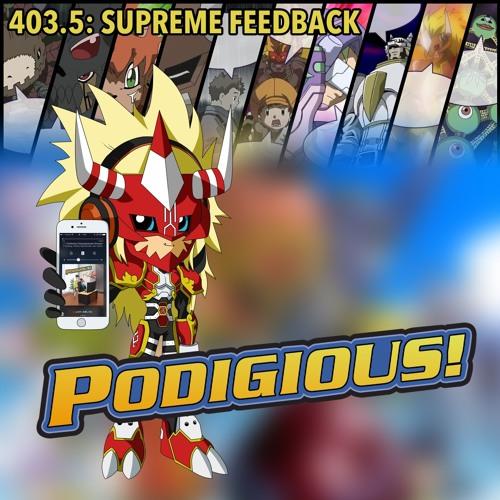 "Digimon Frontier: Sakkakumon Arc Feedback | 403.5: ""SUPREME FEEDBACK"""