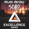 Melanie Martinez - Soap (Excellence Remix) BUY=FREE DOWNLOAD
