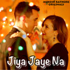 Jiya Jaye Na (Original Song)