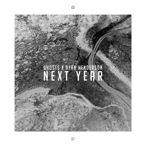 Next Year feat. Ryan Henderson