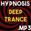 Deep Trance - Hypnosis Audio