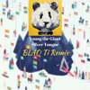 Young The Giant - Silver Tongue (BLAQ Ti Remix)