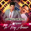 Frank Reyes Ft Kamilo Siempre Te Voy Amar 130BPM(Djv Rk El LeTal Extended Percapella Intro)