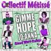 Collectif Métissé - Gimme Hope Jo'Anna ( Steed Watt Remix )