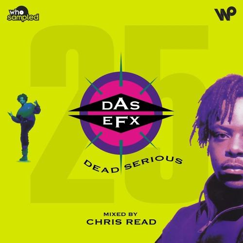 Das EFX 'Dead Serious' 25th Anniversary Mixtape mixed by Chris Read