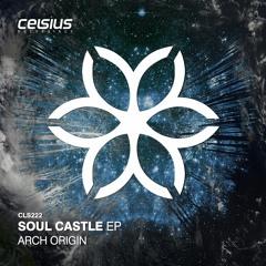 Arch Origin - Soul Castle EP [Celsius Recordings]