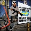 HATA INTE BARA TERRORISTEN (Terrorattacken I Stockholm)