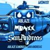 ABLAZE & MONXX - SAN ANDREAS