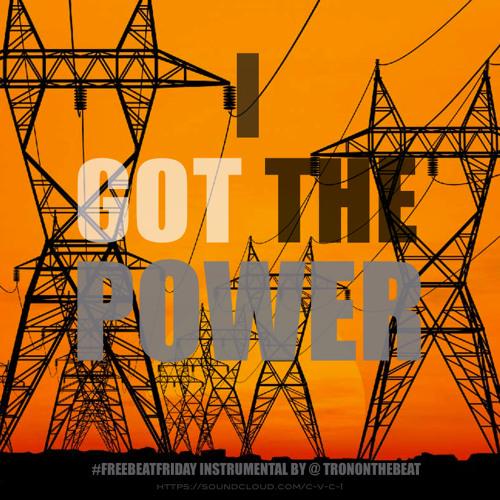 I GOT THE POWER ( #FREEBEATFRIDAY INSTRUMENTAL)