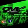 Episodio #4 After Power  - Ovi G Dj (Dj, Remixer & Producer)
