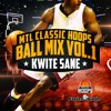 Kwite Sane - MTL Classic Hoops BALL MIX Vol.1