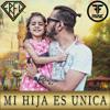 FRED - Mi Hija Es Unica (Prod. FF Music)